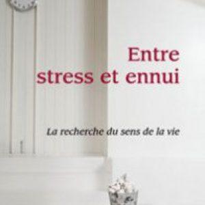Entre stress et ennui