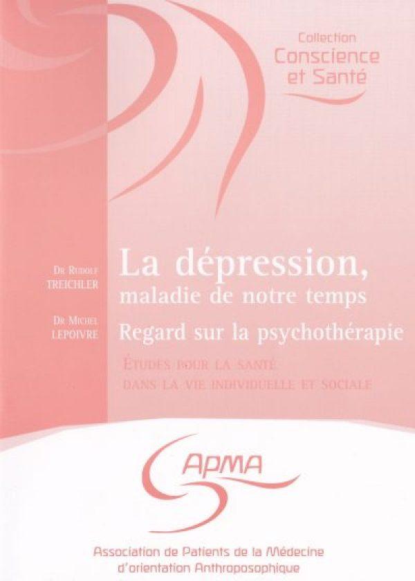 La dépression, maladie de notre temps et Regard sur la psychothérapie
