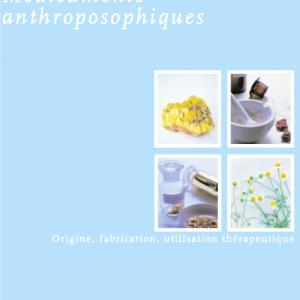 Médicaments anthroposophiques Origine Fabrication Utilisation thérapeutique