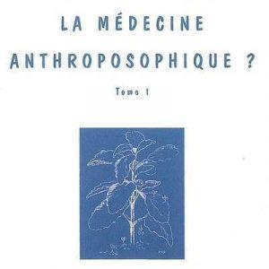 Qu'est-ce que la médecine anthroposophique ?